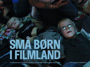 SMÅ BØRN I FILMLAND - Børnekulturportalen