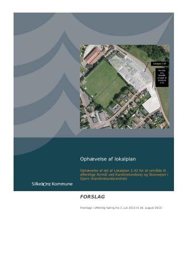 Ophævelse af lokalplan FORSLAG - Lokalplan - Silkeborg