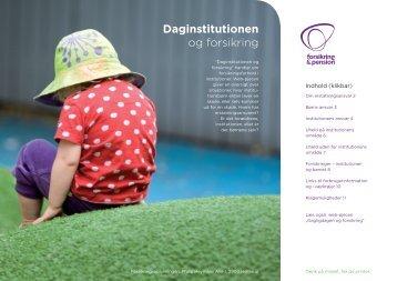 Daginstitutionen og forsikring (pdf) - Forsikring & Pension