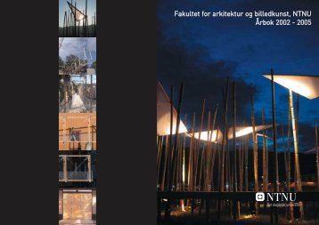 Fakultet for arkitektur og billedkunst, NTNU Årbok 2002 - 2005