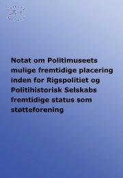 Notat vedr. Politimuseets overførsel til Rigspolitiet.pdf - Politihistorisk ...