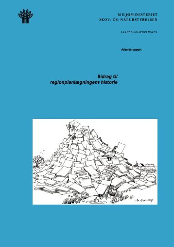 Bidrag til regionplanlægningens historie - Naturstyrelsen