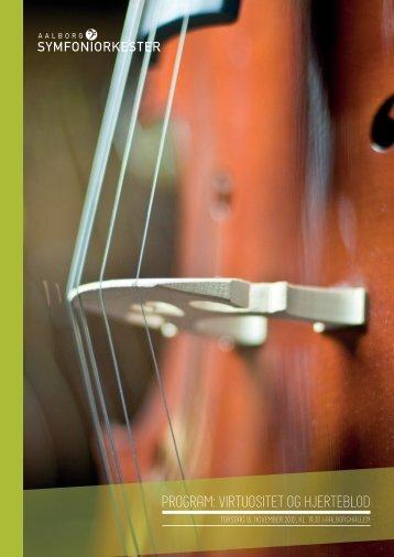 program: virtuositet og hjerteblod - Aalborg Symfoniorkester