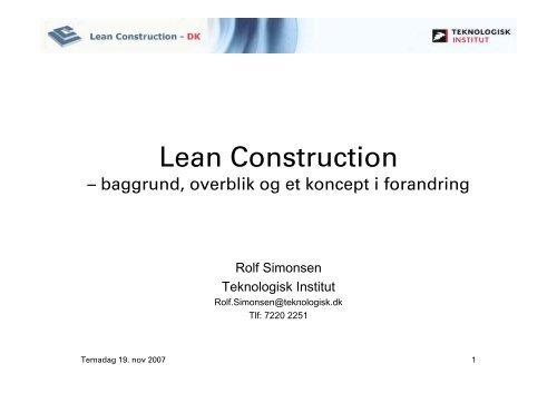 Temadag 19.11.2007 Rolf Simonsen - Teknologisk Institut - Lean ...