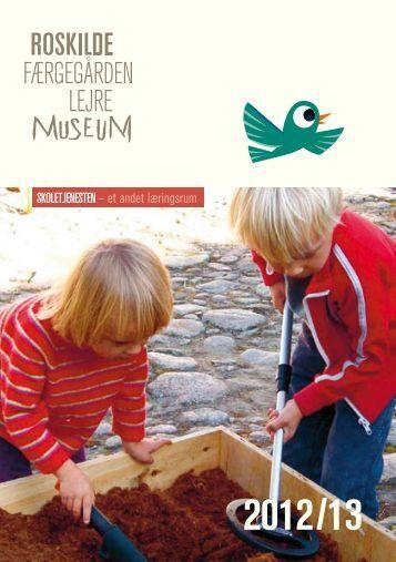 Skoletjenestens tilbud i skoleåret 2012-2013(pdf ... - Roskilde Museum