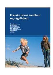 Danske børns sundhed og sygelighed - Statens Institut for ...