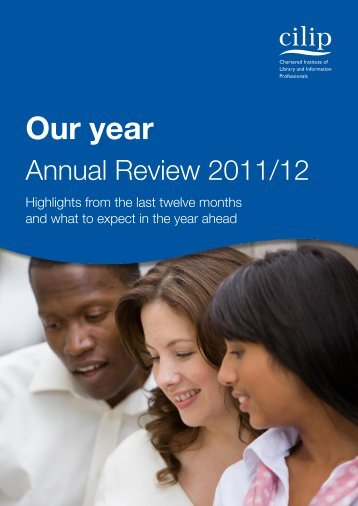 Annual review 2011/12 - CILIP