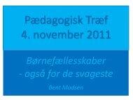 Se Bent Madsens oplæg på workshop - Bupl