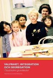 Valfrihet, integration och segregation i Stockholms grundskolor - Svt