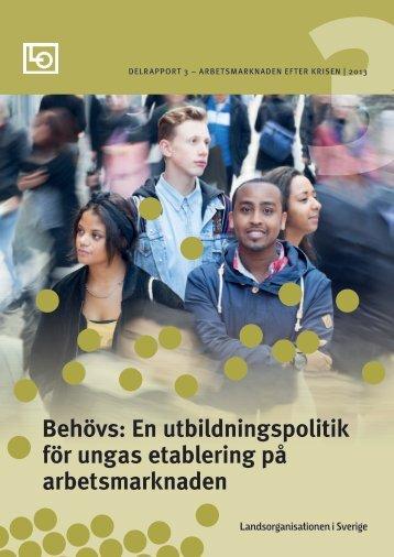 Behövs: En utbildningspolitik för ungas etablering på ... - LO