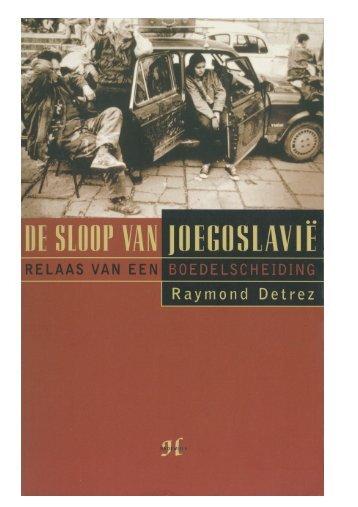 Detrez De sloop van Joegoslavië - Linkeroever uitgevers