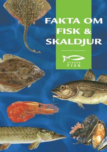 FAKTA OM FISK & SKALDJUR - Svensk Fisk