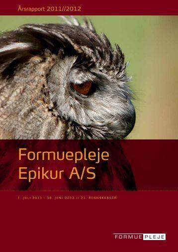 Formuepleje Epikur A/S Årsrapport 2011/2012