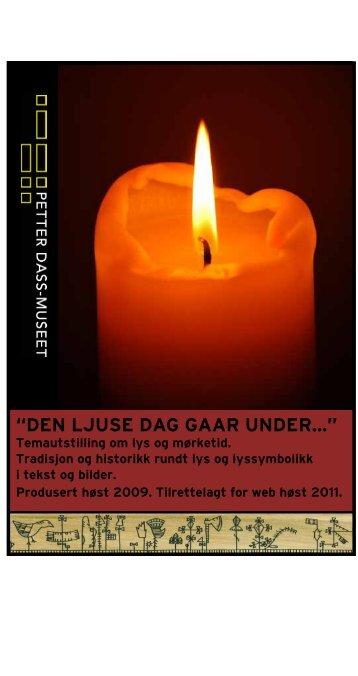 Den ljuse Dag gaar under - Petter Dass-museet
