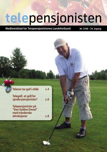 Telenor tar gull i etikk s. 4 Telegolf, et spill for spreke pensjonister? s ...