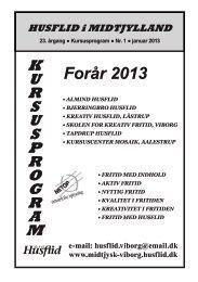 Kursusprogram forår 2013 - Midtjysk Husflidsforening - Viborg