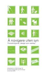 'Å navigere uten syn', PDF (2,68 MB) - Norsk Designråd