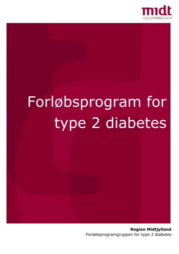 Forløbsprogram for type 2 diabetes - Region Midtjyllands ...