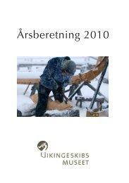 Årsberetning 2010 - Vikingeskibsmuseet
