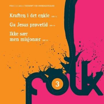 Kraften i det enkle SIDE 12 Ga Jesus prøvetid SIDE 18 Ikke ... - FOLK