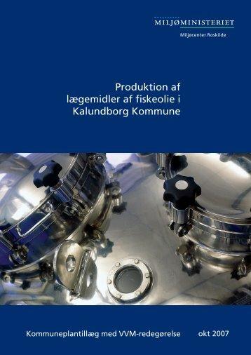 Produktion af lægemidler af fiskeolie i Kalundborg Kommune