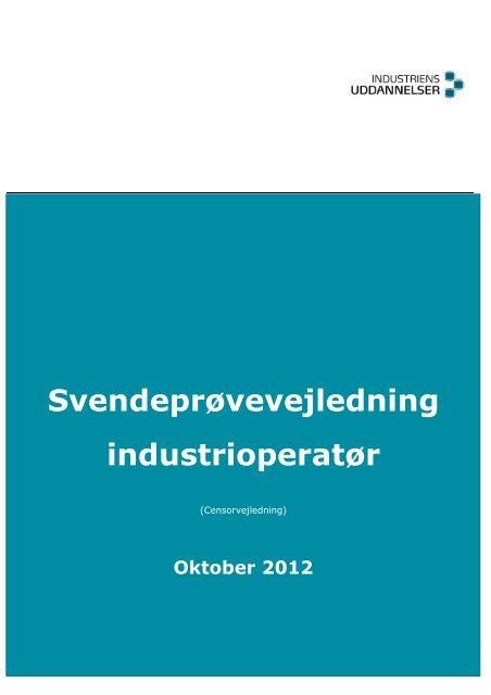Svendeprøvevejledning industrioperatør - Industriens Uddannelser