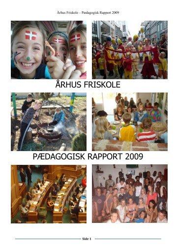 ÅRHUS FRISKOLE PÆDAGOGISK RAPPORT 2009