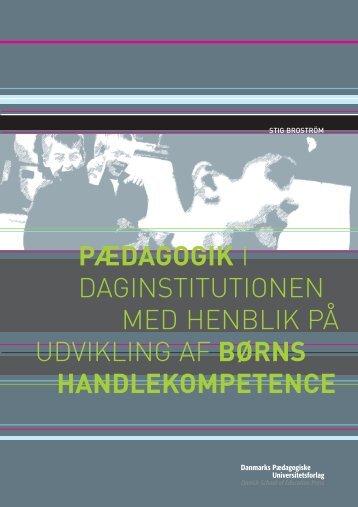Pædagogik i daginstitutionen med henblik - Institut for Uddannelse ...