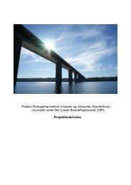 Projektbeskrivelse Projekt Brobygning mellem A-kasser og ...