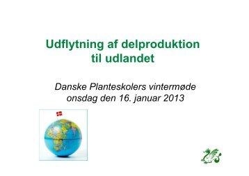 Udflytning af delproduktion til udlandet - Danske Planteskoler