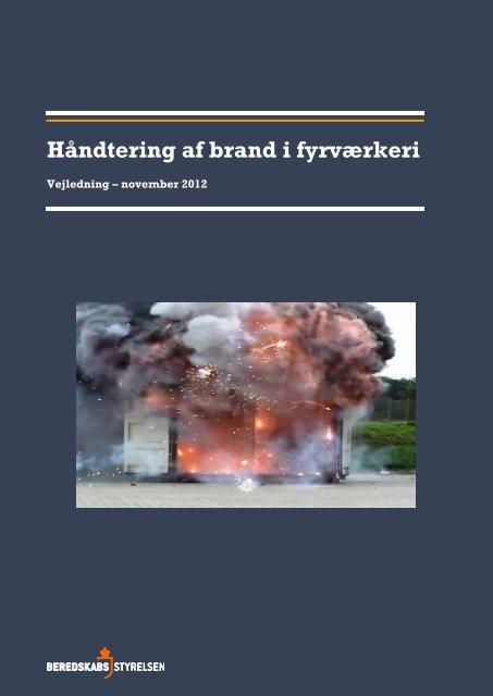 Håndtering af brand i fyrværkeri 2012 (pdf) - Beredskabsstyrelsen