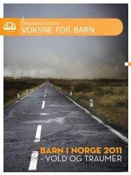 Barn i Norge 2011 Vold og traumer(2 5 3 9kb) - Voksne for Barn