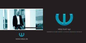 WEILE PLAST ApS WWW.WEILE.DK