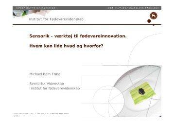Sensorik - værktøj til fødevareinnovation. Hvem kan lide hvad og g hvorfor?