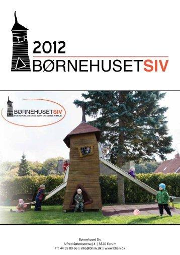 Du kan downloade / se årsrapporten for 2012 her - Børnehuset SIV