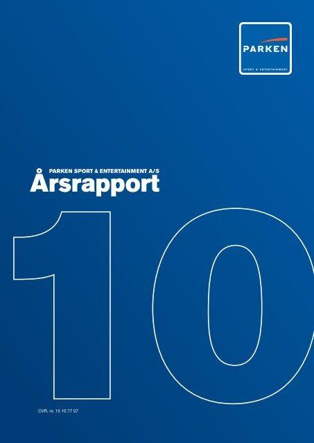 P ARKEN SPOR T & ENTER TAINMENT A/S   Årsrapp ort 2 0 1 0