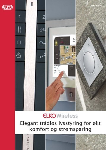Elegant trådløs lysstyring for økt komfort og strømsparing - Elko AS