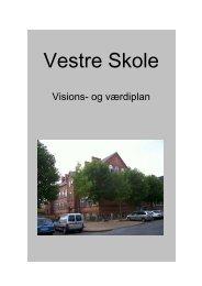 Vestre Skole - Vision - Vestre skole, Odense