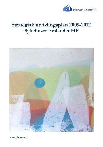 Strategisk utviklingsplan 2009-2012 - Sykehuset Innlandet HF