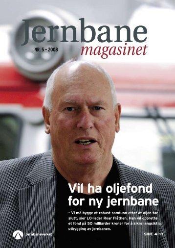 Nr. 5 – 2008 Vil ha oljefond for ny jernbane - Jernbaneverket