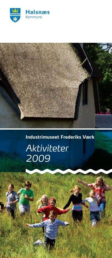 Aktiviteter 2009 - Industrimuseet Frederiks Værk