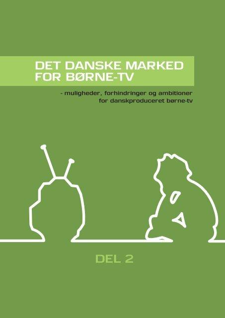 Det Danske markeD for børne-tv DeL 2 - Kommunikationsforum