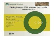 24. november 2011 Niels Finn Johansen, Cand. Agro - Økologi ...
