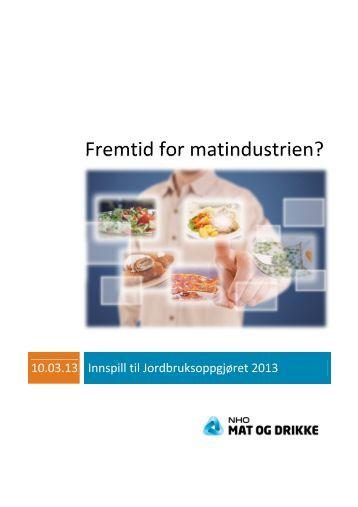 Les Innspill til Jordbruksoppgjøret 2013 her - NHO Mat og Drikke