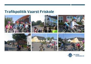 Trafikpolitik udarbejdet i samarbejde med Aalborg ... - Vaarst Friskole