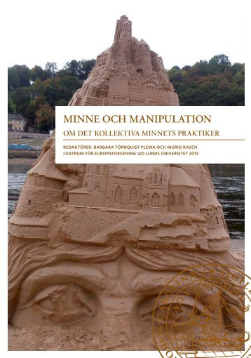 MINNE OCH MANIPULATION - Centre for European Studies - Lunds ...