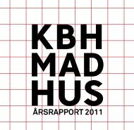 ÅRSRAPPORT 2011 - Københavns Madhus