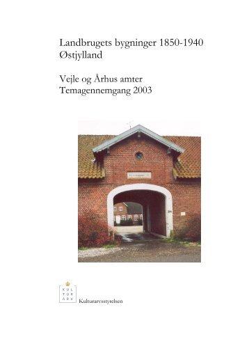 Landbrugets bygninger 1850-1940 Østjylland - Kulturstyrelsen