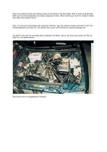 Dies ist ein Bericht über den Einbau eines A4 TDI Motors mit dem ...