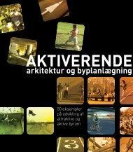 AKTIVERENDE arkitektur og byplanlægning - Erhvervsstyrelsen